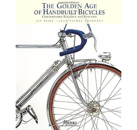 Heine, J: Golden Age of Handbuilt Bicycles: Craftsmanship, Elegance, and Function: Amazon.es: Heine, Jan: Libros en idiomas extranjeros