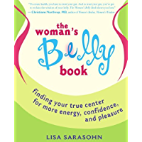 The Woman's Belly Book: Finding Your True Center for More Energy, Confidence and Pleasure