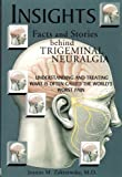 Insights Facts and Stories behind Trigeminal Neuralgia