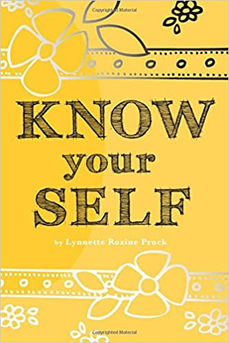 Know your self an all age art therapy activity book to develop know your self an all age art therapy activity book to develop confidence and a healthy self esteem discover yourself prompted journals lynnette solutioingenieria Gallery