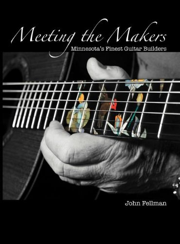 Download Meeting the Makers: Minnesota's Finest Guitar Builders pdf
