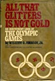 All That Glitters Is Not Gold, William O. Johnson, 0399110089