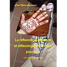 La réflexologie plantaire et réflexologie de la main pour tous: Un manuel Selfie (French Edition)