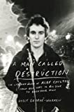 A Man Called Destruction, Holly George-Warren, 0670025631