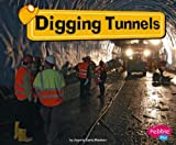 Digging Tunnels, JoAnn Early Macken, 1429612347