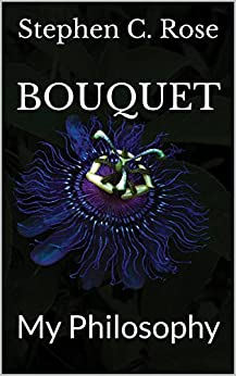 BOUQUET: My Philosophy by [Rose, Stephen C.]