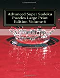 Advanced Super Sudoku Puzzles Large Print Edition, Allan Clapp, 1499795556