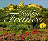 Hidden France: An Insider's Guide to the Most Beautiful Villages by Brigitte Tilleray (1997-10-03)