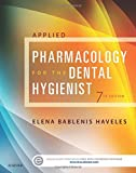 Applied Pharmacology for the Dental Hygienist, 7e 7th Edition