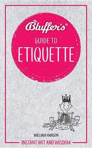 Bluffer's Guide To Etiquette  Instant Wit And Wisdom
