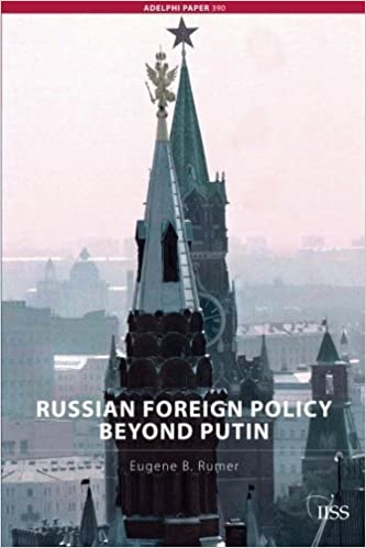 Book Russian Foreign Policy Beyond Putin (Adelphi series) by Eugene B. Rumer (2007-01-01)