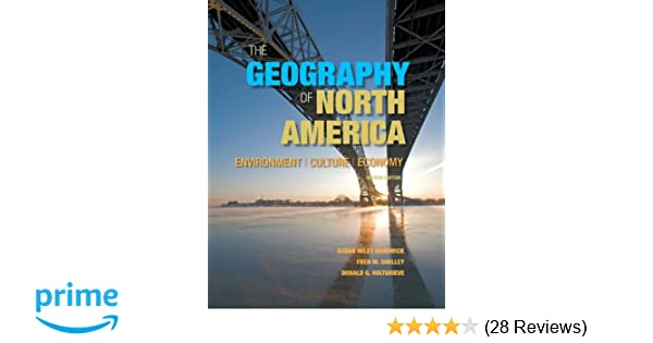 The Geography of North America: Environment, Culture, Economy (2nd ...