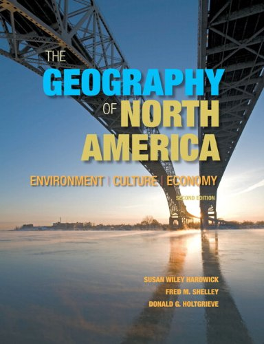 321769678 - The Geography of North America: Environment, Culture, Economy (2nd Edition)