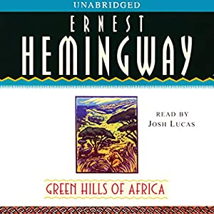 Green Hills of Africa Hörbuch