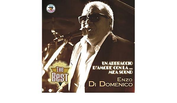 The Best Un Abbraccio Damore Con La Mea Sound By Enzo Di Domenico On Amazon Music