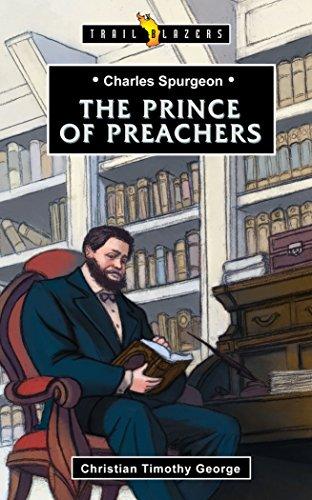 Charles Spurgeon: Prince of Preachers (Trailblazers)