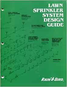 Lawn Sprinkler System Design Guide Rain Bird 9785604660409 Amazon Com Books