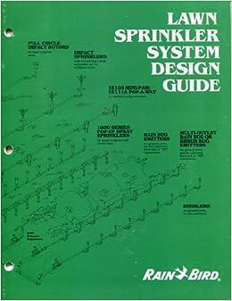 Lawn Sprinkler System Design Guide Rain Bird 9785604660409 Amazon