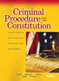 Criminal Procedure and the Constitution, Leading Supreme Court Cases and Introductory Text 2012, Jerold H. Israel and Yale Kamisar, 0314281231