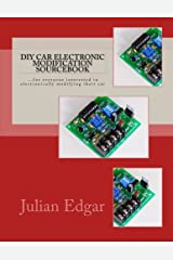 DIY Car Electronic Modification Sourcebook: ...for everyone interested in electronically modifying their car Paperback