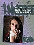 Cutting and Self-Injury, Rachel Eagen, 077872137X