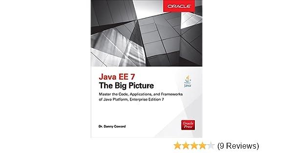 Java EE 7: The Big Picture 1, Danny Coward, eBook - Amazon com