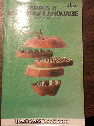 Apple II Assembly Language (Blacksburg Continuing Education) by Marvin L.De Jong (1982-09-03)