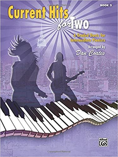 current hits for two book 2 6 graded duets for intermediate pianists