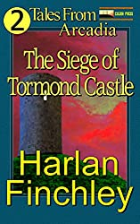 The Siege of Tormond Castle (Tales From Arcadia Book 2)