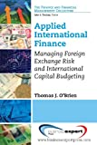 img - for Applied International Finance: Managing Foreign Exchange Risk and International Capital Budgeting book / textbook / text book