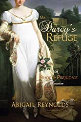 Mr. Darcy's Refuge: A Pride & Prejudice Variation (The Pemberley Variations Book 9) (English Edition)