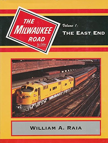 The Milwaukee Road in Color, Vol. 1: The East End