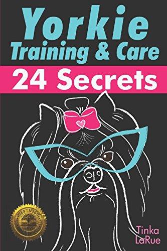 (Yorkie Training & Care: 24 Secrets)