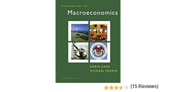 Foundations of macroeconomics 5th edition robin bade michael foundations of macroeconomics 5th edition robin bade michael parkin 9780136125839 amazon books fandeluxe Choice Image