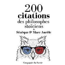 200 citations des philosophes stoïciens (Comprendre la philosophie) | Livre audio Auteur(s) :  Sénèque,  Marc-Aurèle Narrateur(s) : Patrick Blandin, Nicolas Planchais