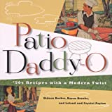 Patio Daddy-O, Gideon Bosker and Karen Brooks, 0811808718