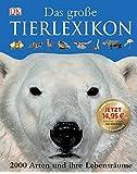 Das grosse Tierlexikon: 2000 Arten und ihre Lebensräume