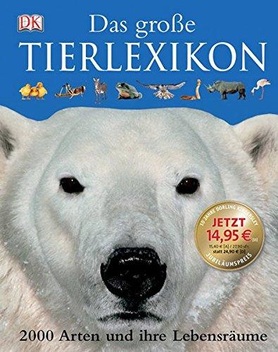 Das grosse Tierlexikon: 2000 Arten und ihre Lebensräume Gebundenes Buch – 1. September 2010 Renate Weinberger Hildegard Adelmann Christiane Gsänger Angelika Lang