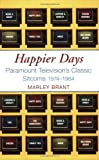 img - for Happier Days: Paramount Television's Classic Sitcoms 1974-1984 book / textbook / text book