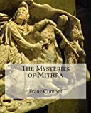 The Mysteries of Mithra, Franz Cumont, 1463523815