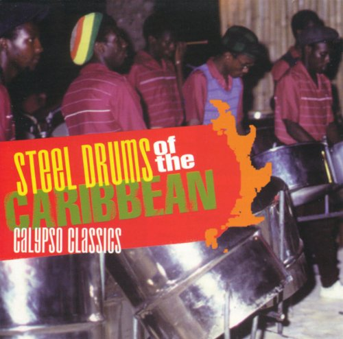 Steel Drums of the Caribbean - Calypso Classics