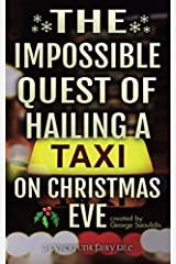 The Impossible Quest Of Hailing A Taxi On Christmas Eve (Cyberpunk Fairy Tales) Paperback