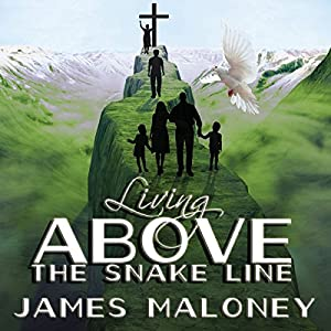 Living Above the Snake Line Audiobook