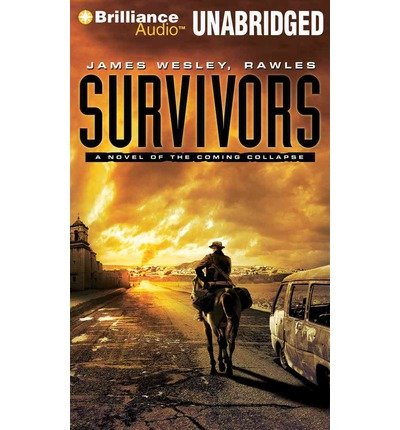 By Rawles, James Wesley [ [ Survivors: A Novel of the Coming Collapse ] ] Sep-2012[ Compact Disc ]