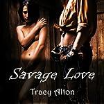 Savage Love   Tracy Alton