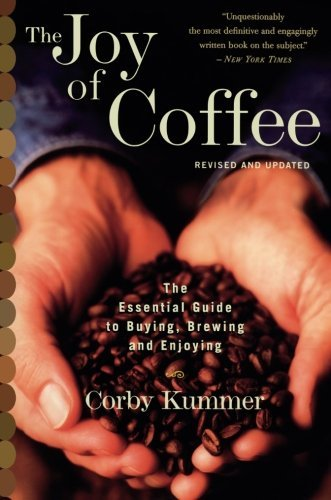 The Joy of Coffee: Guide to Buying, Brewing & Enjoying