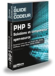 PHP 5 : Solutions et composants open-source