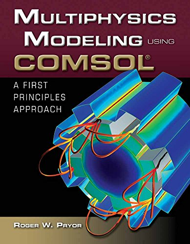 Multiphysics Modeling Using COMSOL®: A First Principles Approach
