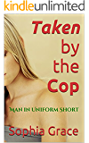 Taken by the Cop (Man in Uniform Book 1)