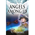 Angels Among Us: The Holy Flame Trilogy